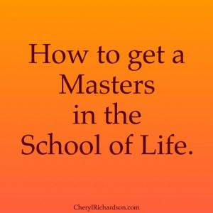 Masters in the School of Life